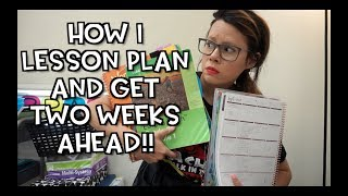 How I Lesson Plan And Get TWO WEEKS Ahead!!