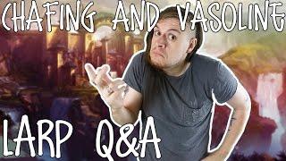 Chafing and Vasoline   LARP Q&A   Adam Cooper