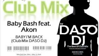 Baby Bash feat. Akon - Baby I'm Back (Club Mix DASO DJ)