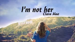 [ Lyrics + Vietsub ] I'm Not Her   Clara Mae
