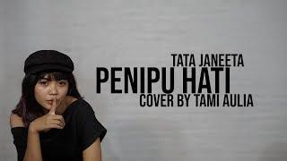 Tata Janeeta - Penipu Hati Cover By Tami Aulia Live Acoustic