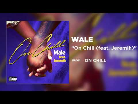 Wale-On Chill (Ft. Jeremih)