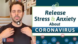 How TAPPING Can Help Reduce Stress & Anxiety About Coronavirus