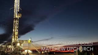 """Price of Oil Goes Down"" by Matthew Upchurch"
