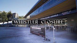 CORONA VIRUS shuts down Whistler