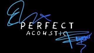 Ed Sheeran & Beyoncé   Perfect (Acoustic)