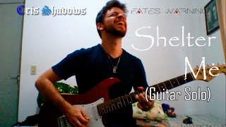 Cris Shadows - Shelter Me (Fates Warning Guitar Solo Cover)