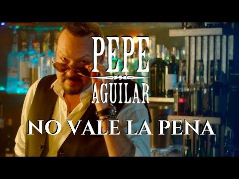 Pepe Aguilar - No Vale La Pena (Video Oficial)