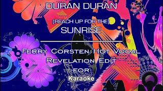 Duran Duran - Sunrise (Reach Up for the) Ferry Corsten Hot Vocal Revelation Edit -  HD Karaoke Video