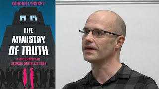 George Orwell and 'The Ministry of Truth': Dorian Lynskey in Conversation
