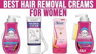 Best Hair Removal Creams For Women - Best Beauty Products 2019
