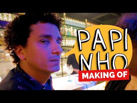 MAKING OF - PAPINHO