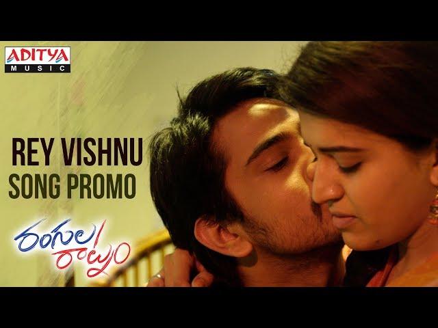 Rey Vishnu Video Song Promo | Rangula Raatnam Songs | Raj Tarun, Chitra Shukla