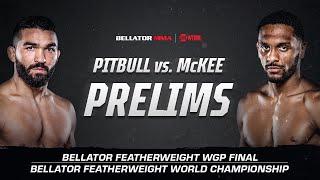 Bellator 263: Prelims   Pitbull vs. McKee   BELLATOR MMA x SHOWTIME