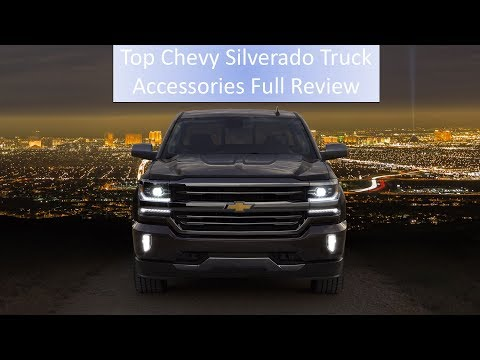 Top Chevy Silverado Truck Accessories Full Review Mp3