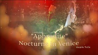 """""""Aphrodite""""    Nocturne in Venice"""
