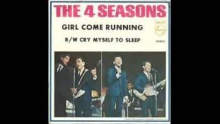 The 4 Seasons -  Cry Myself To Sleep