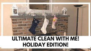 ULTIMATE CLEAN WITH ME FOR THE HOLIDAYS! | VLOGMAS DAY 5!