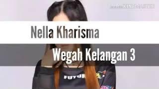 Wegah Kelangan 3   Nella Kharisma (lirik) Terbaru 2019