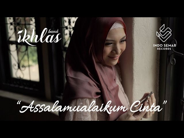 Ikhlas Band - Assalamualaikum Cinta (Official Music Video)