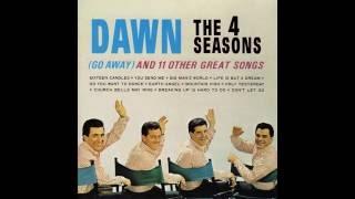 The 4 Seasons - 06 Dawn (Go Away) (HQ)