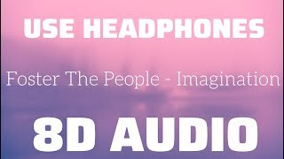 Foster The People   Imagination (8D USE HEADPHONES)🎧