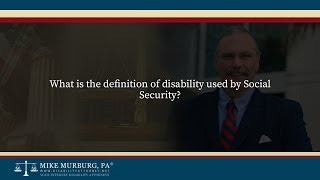 Video thumbnail: What is the definition of disability used by Social Security?