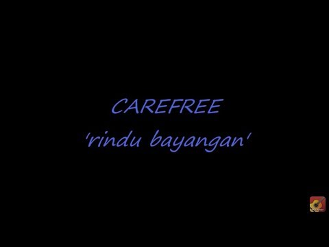 CAREFREE - Rindu Bayangan ~LIRIK~