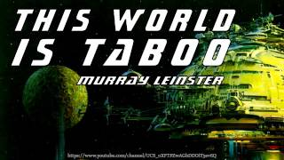 This World is Taboo [Full Audiobook] by Murray Leinster