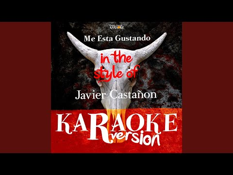 Me Esta Gustando (In The Style Of Javier Castañon) (Karaoke Version)