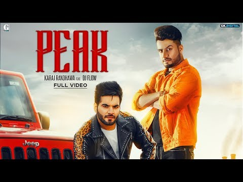 Peak : Karaj Randhawa Ft. Dj Flow (Official Song) Latest Punjabi Songs 2019 | Geet MP3
