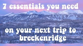 7 ESSENTIALS when visiting Breckenridge Colorado that you need!