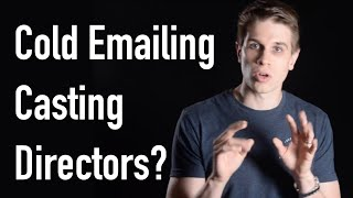 How to Approach Casting Directors (by sending cold emails)