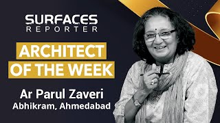 SR ARCHITECT OF THE WEEK | AR Parul Zaveri | Principal, Abhikram | April 1, 2021