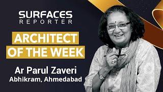 SR ARCHITECT OF THE WEEK | AR Parul Zaveri | Principal, Abhikram | April 1, 2021