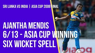 Asia Cup 2008 Final : Ajantha Mendis 6/13 against India