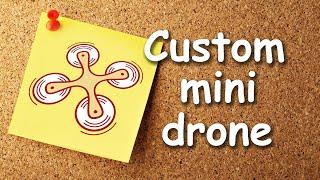 Custom fpv mini drone