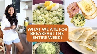 WHAT WE ATE FOR BREAKFAST THE ENTIRE WEEK? | 7 Easy Kid Friendly Indian Breakfast Recipes