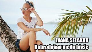 Ivana Selakov   Dobrodosao Medju Bivse   ( Official Video 2016 ) HD
