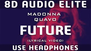 Madonna & Quavo   Future (Lyric Video) (8D Audio Elite)
