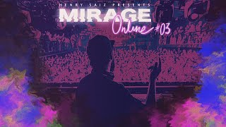 "Henry Saiz - Live @ Mirage Online Edition Ep-03 ""The Untold"" 2021"