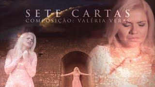 Valéria Veras - Sete Cartas (Clipe Oficial)