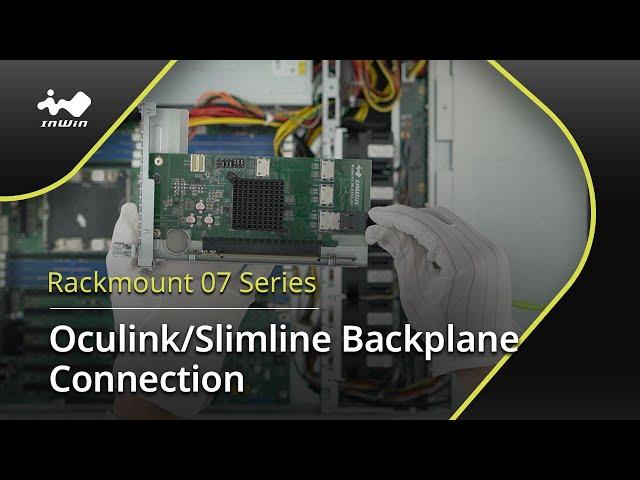 07 Series Oculink/Slimline Backplane Connection