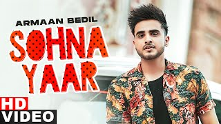 Sohna Yaar (Full Video) | Armaan Bedil | Bachan Bedil |  Latest Punjabi Songs 2021 | Speed Records