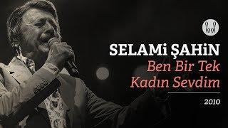 Selami Şahin - Ben Bir Tek Kadın Sevdim (Official Audio)