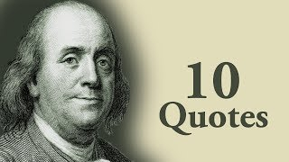 10 Witty Quotes From Benjamin Franklin