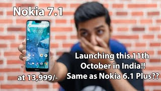 Nokia 7.1 Launched Globally - Launching Soon in India - Same as Nokia 6.1 Plus? Nokia 7.1 Plus Soon!