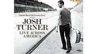 Josh Turner - I Wouldn't Be A Man Live