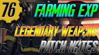Fallout 76 Farming EXP & Legendary weapons ! | what got fixed ? going over the patch !