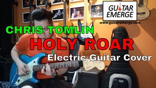 Chris Tomlin - Holy Roar (Electric Guitar Cover & Tutorial)